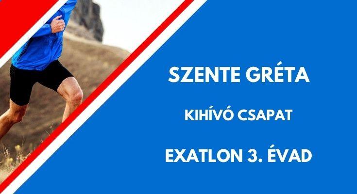 Szente Gréta Exatlon, kihívó
