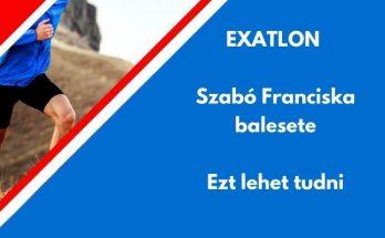 Exatlon Szabó Franciska balesete