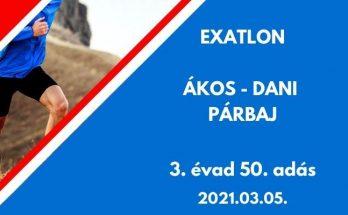 Exatlon Ákos - Dani párbaj, 3. évad 50. adás, 2021.03.05