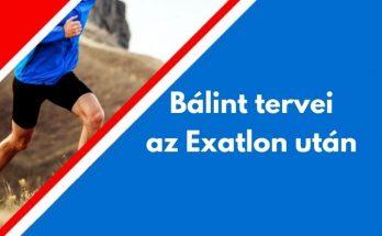 Herczeg-Kis Bálint tervek Exatlon után