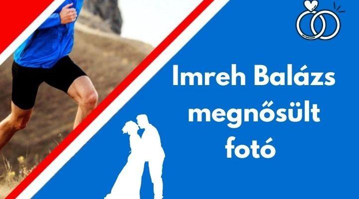 Imreh Balázs megnősült
