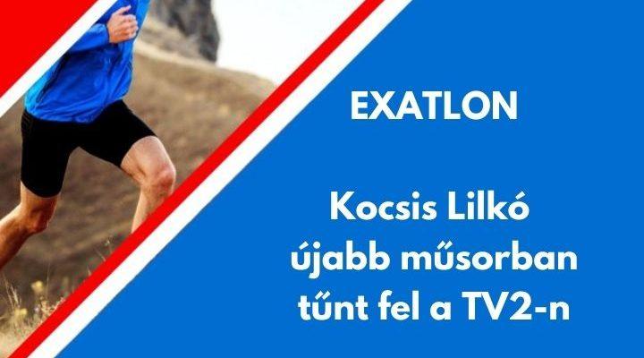 Exatlon, Kocsis Lilkó újabb műsorban tűnt fel a TV2-n