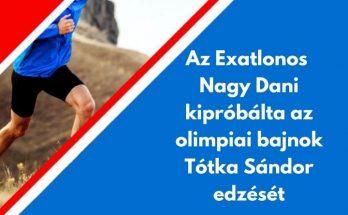 Az Exatlonos Nagy Dani kipróbálta az olimpiai bajnok Tótka Sándor edzését