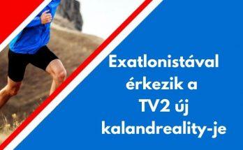 exatlonistával érkezik a tv2 új kalandrealityje