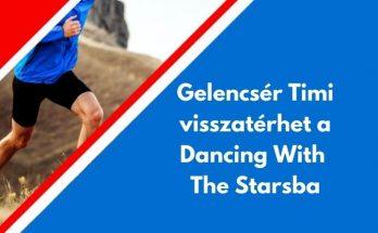 Gelencsér Timi visszatérhet a Dancing With The Starsba