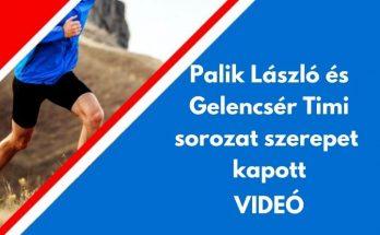 Palik László Gelencsér Timi sorozat szerepet kapott
